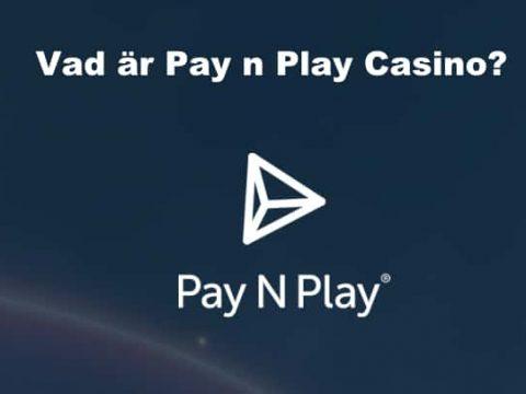 Vad är Pay n Play Casino?